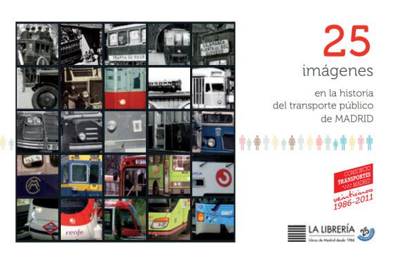 El libro 25 im genes del consorcio regional de transportes for Oficina del consorcio de transportes de madrid