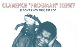 "[Clásico Telúrico] Clarence ""Frogman"" Henry - (I Don't Know Why) But I Do (1961)"